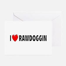 I Love Rawdoggin Greeting Cards (Pk of 10)