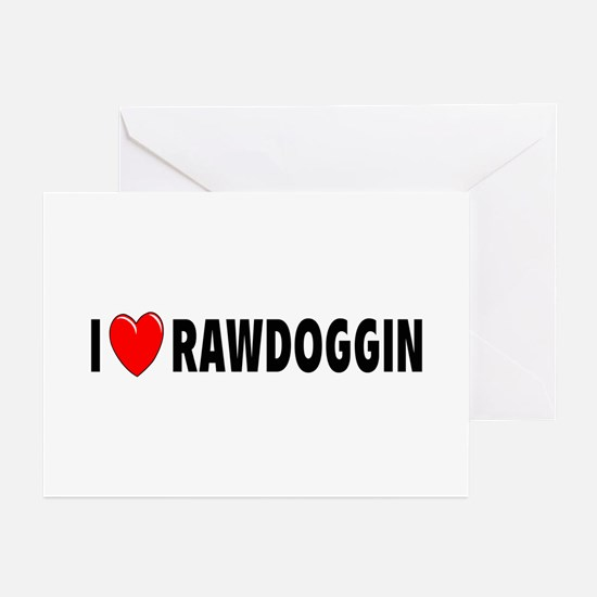 I Love Rawdoggin Greeting Cards (Pk of 10)