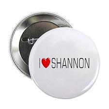 I Love Shannon Button