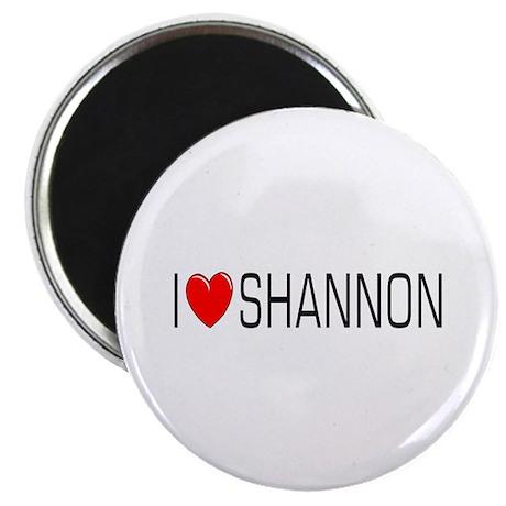 I Love Shannon Magnet