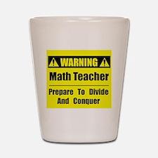 WARNING: Math Teacher 1 Shot Glass