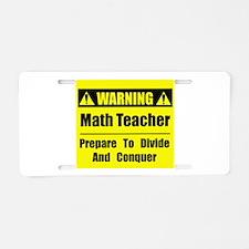 WARNING: Math Teacher 1 Aluminum License Plate