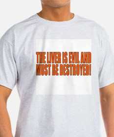 The Liver Is Evil Ash Grey T-Shirt