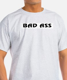 Bad Ass Ash Grey T-Shirt