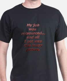 I was outsourced...All I got T-Shirt