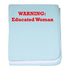 Warning: Educated Woman baby blanket
