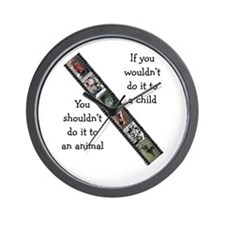 If You Wouldn't Do It to a Child Wall Clock