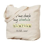 My Schedule is Full Tote Bag