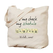 My Schedule is Full Tote Bag