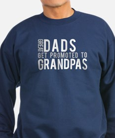 Great dads get promoted to Gr Sweatshirt (dark)