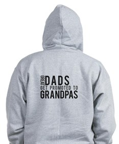 Great dads get promoted to Gr Zip Hoodie