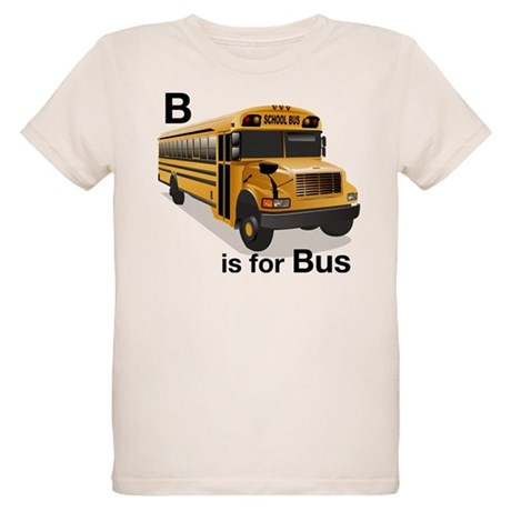 B is for Bus: School Bus Organic Kids T-Shirt
