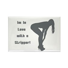 I'm in Love with a Stripper! Rectangle Magnet