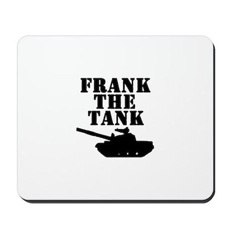 Frank The Tank Mousepad