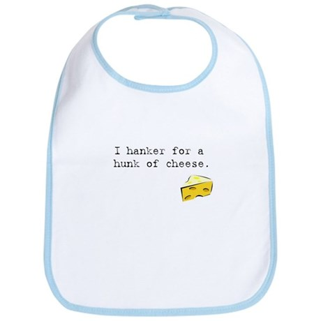 I Hanker for a Hunk of Cheese Bib