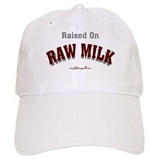 Raised on RAW MILK! Baseball Cap