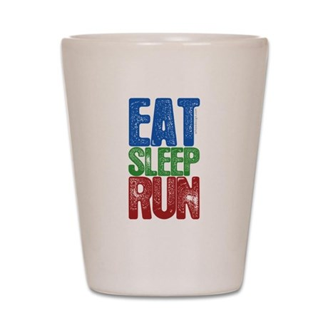 EAT SLEEP RUN Shot Glass