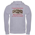 Not Born Here Hooded Sweatshirt