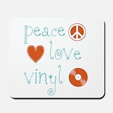 Peace, Love and Vinyl Mousepad