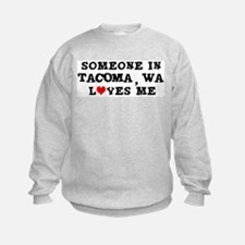 Someone in Tacoma Sweatshirt
