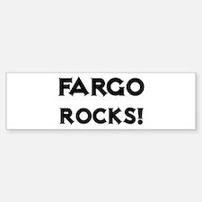 Fargo Rocks! Bumper Bumper Bumper Sticker