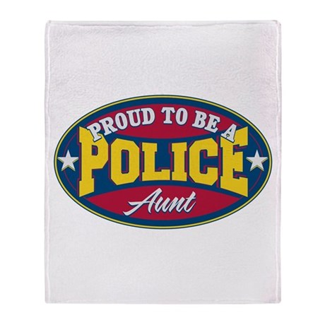Proud to be a Police Aunt Throw Blanket