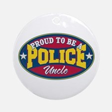 Proud to be a Police Uncle Ornament (Round)