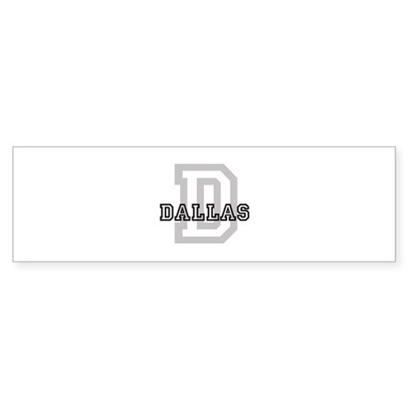 Letter D: Dallas Bumper Sticker