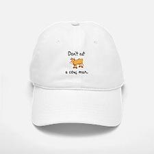 Don't Eat A Cow Man Baseball Baseball Cap