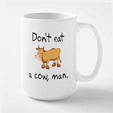 Don't Eat A Cow Man Mug