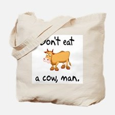 Don't Eat A Cow Man Tote Bag