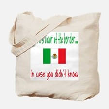 There's a War on our Border Tote Bag
