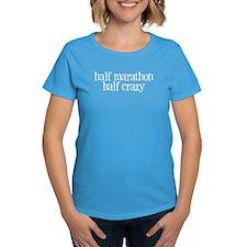 half marathon half crazy m Tee