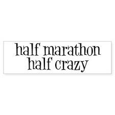 half marathon half crazy b Bumper Sticker