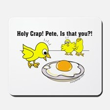 Holy Crap! Pete, is that you? Mousepad
