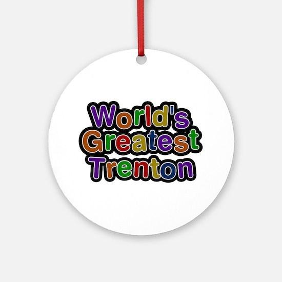 World's Greatest Trenton Round Ornament