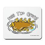 Pass The Gravy Mousepad