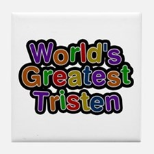 World's Greatest Tristen Tile Coaster