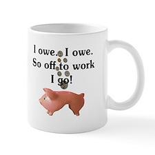 I Owe...I Owe Mug