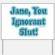 SNL: Jane Yard Sign