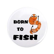 """Born To Fish 3.5"""" Button (100 pack)"""