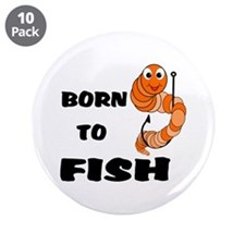 """Born To Fish 3.5"""" Button (10 pack)"""