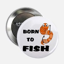 "Born To Fish 2.25"" Button (100 pack)"