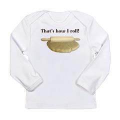 That's How I Roll Long Sleeve Infant T-Shirt