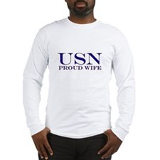 USN Proud Wife Long Sleeve T-Shirt