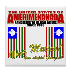 Anti Illegal Mexicans Tile Coaster