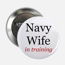 Navy Wife in training Button