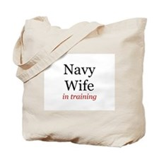 Navy Wife in training Tote Bag