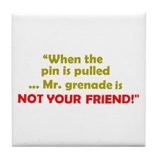 ... is NOT YOUR FRIEND! Tile Coaster