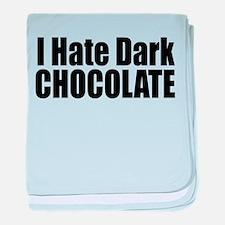 I Hate Dark Chocolate baby blanket